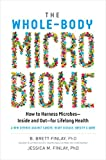 Image of The Whole-Body Microbiome: How to Harness Microbes―Inside and Out―for Lifelong Health
