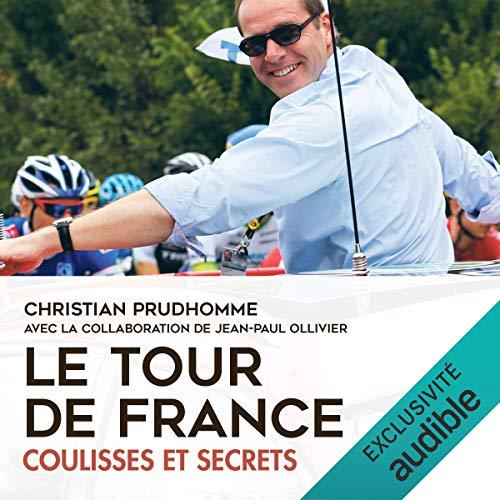 Couverture de Le Tour de France. Coulisses et secrets