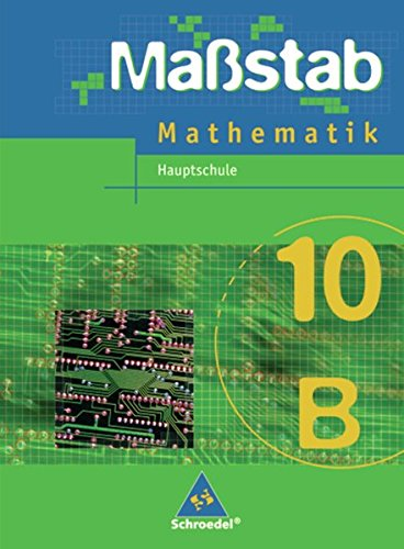 Maßstab - Mathematik für Hauptschulen in Nordrhein-Westfalen und Bremen - Ausgabe 2005: Schülerband 10 B