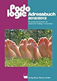 Podologie-Adressbuch 2012/2013: Das bundesweite Verzeichnis der podologischen Praxen in Deutschland - Verlag Neuer Merkur GmbH