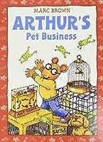 Arthur's Pet Business (Arthur Adventures)