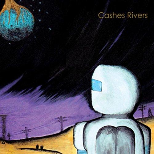 Cashes Rivers [Explicit]