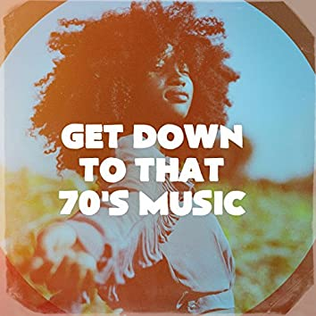 Get Down to That 70's Music
