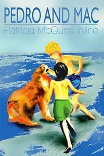 Pedro and Mac by Patricia McCune Irvine (2000-11-29)