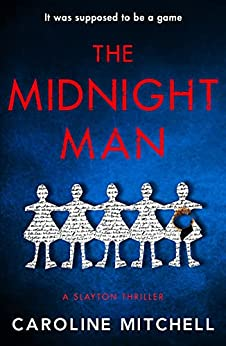 The Midnight Man: The gripping, chilling new thriller from the #1 bestselling author (A Slayton Thriller) by [Caroline Mitchell]