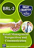 IGNOU BRL 3 Retail Management Perspectives and Communication IGNOU Bachelor of Business Administration (Retailing) (BBARL) IGNOU STUDY NOTES FOR EXAM PREPARATION WITH LATEST PREVIOUS YEARS SOLVED PAPERS (LATEST EDITION) BRL-3