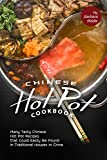 Chinese Hot Pot Cookbook: Many Tasty Chinese Hot Pot Recipes that Could Easily Be Found in Traditional Houses in China (English Edition)