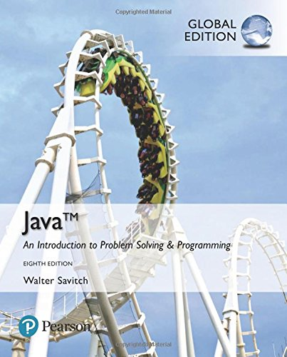 Java: An Introduction to Problem Solving and Programming, Global Edition: Java: An Introduction to Problem Solving and Programming