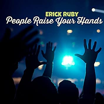 People Raise Your Hands