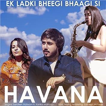 Havana / Ek Ladki Bheegi Bhaagi Si (Mashup)