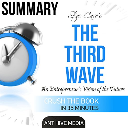 Summary of Steve Case's The Third Wave: An Entrepreneur's Vision of the Future audiobook cover art
