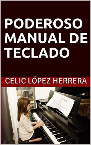 PODEROSO MANUAL DE TECLADO (PODEROSOS MANUALES nº 2) eBook: LÓPEZ HERRERA, CELIC: Amazon.es: Tienda Kindle