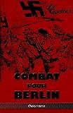 Combat Pour Berlin - Édition Intégrale