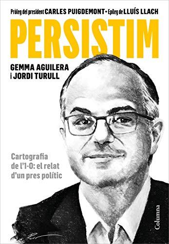 Persistim: Cartografia de l'1-O: el relat d'un pres polític (NO FICCIÓ COLUMNA)...