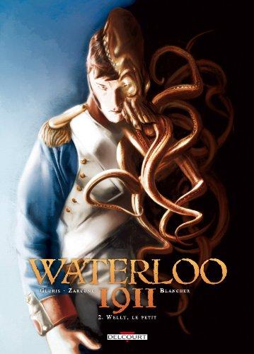 Waterloo 1911 T02: Welly, le petit