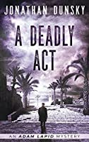 A Deadly Act (Adam Lapid Mysteries)