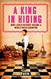 A King In Hiding: How A Child Refugee Became A World Chess Champion-Mohammad, Fahim Le Callennec, Sophie Parmentier, Xavier