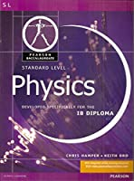 Pearson Baccalaureate: Standard Level Physics for the IB Diploma (Pearson International Baccalaureate Diploma: International Editions)