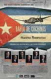 Bahia de Cochinos, Nuestra Perspectiva DVD