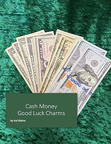 Cash Money Good Luck Charms: Power of Intentions, Cash and Stones (English Edition)