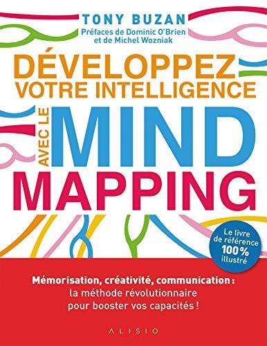 Développez votre intelligence avec le Mind Mapping par [Tony Buzan]