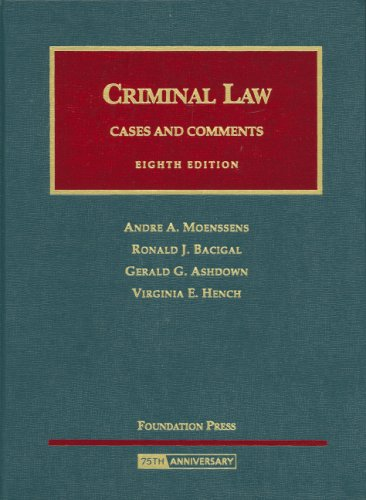 Criminal Law- Cases and Comments (University Casebook Series)