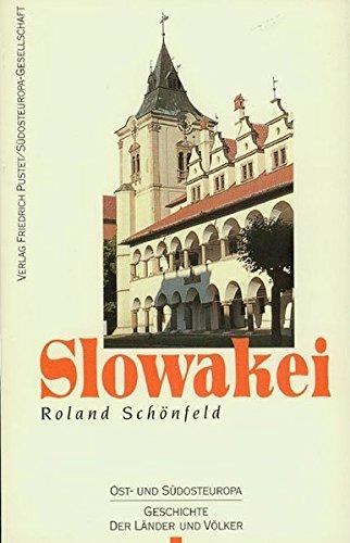 Slowakei: Vom Mittelalter bis zur Gegenwart (Ost- und Südosteuropa: Geschichte der Länder und Völker)