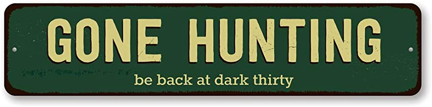 Gone Hunting Sign, Personalized Be Back At Dark Thirty Sign, Custom Hunter Man Cave Sign, Metal Hunting Decor - Quality Aluminum ENSA1001610-4 x18 Quality Aluminum Sign