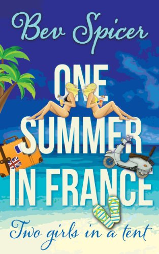 One Summer in France: two girls in a tent (A Bev and Carol adventure Book 2)