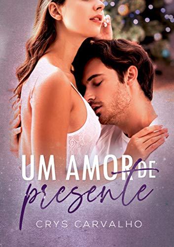 Um amor de presente : + Bônus Romeu & Letícia (Antologia Um Presente de Natal)
