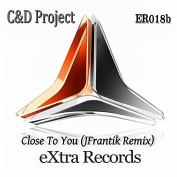 Close To You (JFrantik Remix)