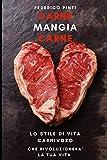 Carne Mangia Carne: Lo stile di vita carnivoro che rivoluzionerà la tua vita