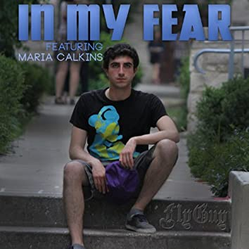 In My Fear (feat. Maria Calkins)