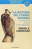 La historia del cuerpo humano: EVOLUCIÓN, SALUD Y ENFERMEDAD (ENSAYO)