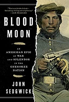 Blood Moon  An American Epic of War and Splendor in the Cherokee Nation