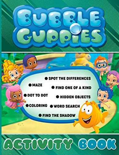 Bubble Guppies Activity Book: Creativity & Relaxation An Adult, Kid Hidden Objects, Spot Differences, Maze, One Of A Kind, Dot To Dot, Word Search, Coloring, Find Shadow Activities Book