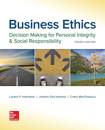 Compare Textbook Prices for Business Ethics: Decision Making for Personal Integrity & Social Responsibility 4 Edition ISBN 9781259417856 by Hartman, Laura,DesJardins, Joseph,MacDonald, Chris