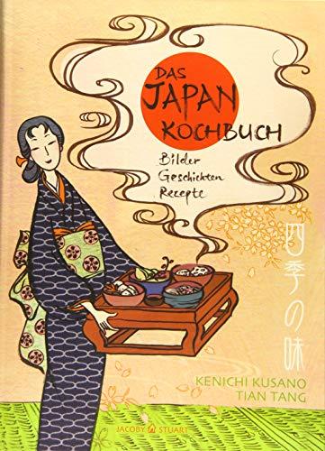 Das Japan-Kochbuch: Bilder, Rezepte, Geschichten (Illustrierte Länderküchen / Bilder. Geschichten. Rezepte)