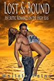 Lost & Bound: An Erotic Romance on the High Seas