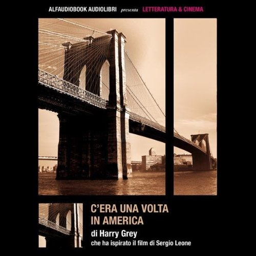 C'era una volta in America audiobook cover art