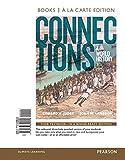 Connections: A World History, Volume 2, Books a la Carte Edition