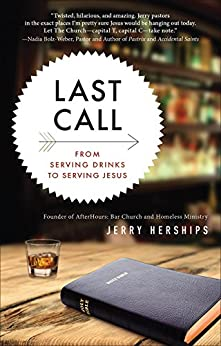 Last Call: From Serving Drinks to Serving Jesus by [Jerry Herships]