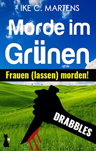 Morde im Grünen: Frauen (lassen) morden! (German Edition)