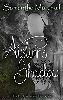 Aislinn's Shadow (The Kin Chronicles Book 1) by [Samantha Marshall]