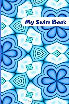 My Swim Book  Swimming Personal Diary Track Training Practice Racing and Swim Meets Checklist for Progressions Gifts for Swimmers Coaches Boys .. New Year Thanksgiving 110  Swimming Diary
