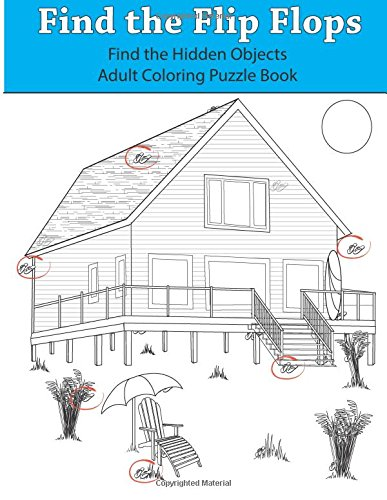 Find the Flip Flops: Find the Hidden Objects Adult Coloring Puzzle Book