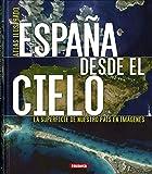 España desde el cielo (Atlas Ilustrado)
