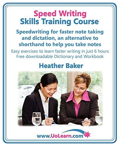 Compare Textbook Prices for Speed Writing Skills Training Course: Speedwriting for Faster Note Taking and Dictation, an Alternative to Shorthand to Help You Take Notes. Easy Exer  ISBN 9781849370110 by Baker, Heather,Greenhall, Margaret