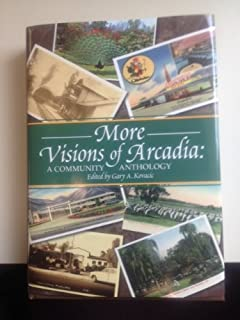 """More Visions of Arcadia: A Community Anthology"""