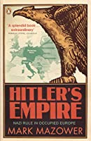 Hitler's Empire: Nazi Rule in Occupied Europe